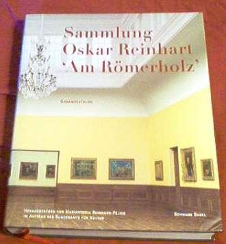 Sammlung Oskar Reinhart Am Romerholz Winterthur: Gesamtkatalog (German Edition)